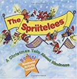 The Spriitelees:  A Christmas Tale About Kindness