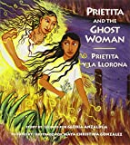 Prietita and the Ghost Woman/Prietita y la llorona (0892391677) by Anzaldua, Gloria