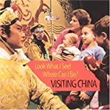 Look What I See Where Can I Be: Visiting China