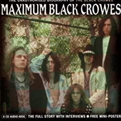 Maximum Black Crowes: The Unauthorised Biography