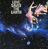 Love Saves The Earth 愛は地球を救う (紙ジャケット仕様)の画像