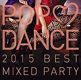 POP LOVE DANCE 2015 BEST MIXED PARTY