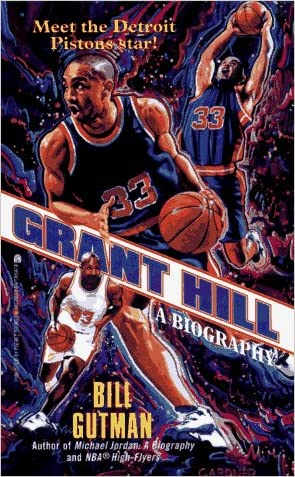 Grant Hill:  A Biography