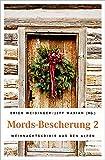 Mords-Bescherung  2 (Weihnachtskrimis aus den Alpen)
