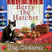 Berry the Hatchet: Cranberry Cove Mysteries, Book 2 | Peg Cochran