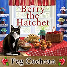 Berry the Hatchet: Cranberry Cove Mysteries, Book 2 Audiobook by Peg Cochran Narrated by Romy Nordlinger