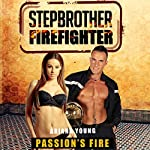 Passion's Fire: Stepbrother Firefighter | Ariana Young