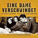 Eine Dame verschwindet Hörbuch von Ethel Lina White Gesprochen von: Jens Wawrczeck