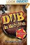 Dub In Babylon: Understanding the Evo...