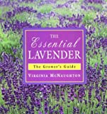 The Essential Lavender: The Grower's Guide