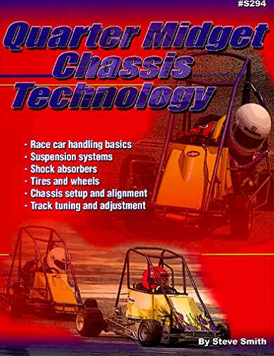 FULLY ILLUSTRATED QUARTER MIDGET RACE CAR CHASSIS TECHNOLOGY & SET UP MANUAL - INCLUDING: Handling, Suspnsion, Shock Absorbers, Tires, Wheels, Chassis Setup & Aligment, Tuning, Dirt & Asphalt Tracks PDF