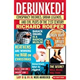 Debunked!: Conspiracy Theories, Urban Legends, and Evil Plots of the 21st Century ~ Richard Roeper