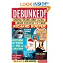 Debunked!: Conspiracy Theories, Urban Legends, and Evil Plots of the 21st Century