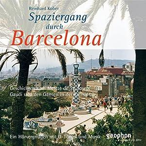 Spaziergang durch Barcelona Hörbuch