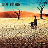 Awaken the Man by Din Within (2007-11-13)