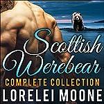Scottish Werebear: The Complete Collection | Lorelei Moone