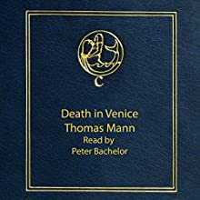 Death in Venice Audiobook by Thomas Mann Narrated by Peter Batchelor