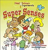 Super Senses (First Science Experiments)