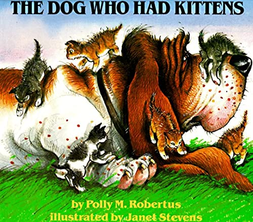 Dog Who Had Kittens, POLLY ROBERTUS, JANET STEVENS