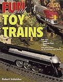 Fun with Toy Trains (0873417011) by Schleicher, Robert