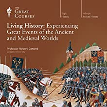 Living History: Experiencing Great Events of the Ancient and Medieval Worlds Audiobook by  The Great Courses Narrated by Professor Robert Garland