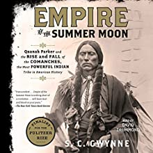 Empire of the Summer Moon: Quanah Parker and the Rise and Fall of the Comanches, the Most Powerful Indian Tribe in American History Audiobook by S. C. Gwynne Narrated by David Drummond