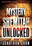 The Mystery of the Shemitah Unlocked:...