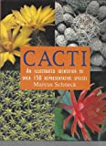 Cacti: An illustrated guide to over 150 representative species