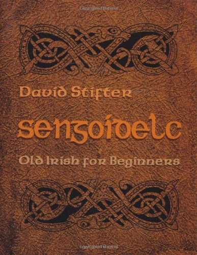 Sengoidelc: Old Irish for Beginners (Irish Studies)