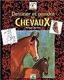 echange, troc Philippe Legendre - Dessiner et Peindre les chevaux