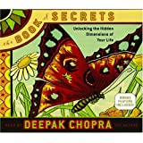 "The Book of Secrets: Unlocking the Hidden Dimensions of Your Life (Deepak Chopra)von ""Deepak Chopra M.D."""