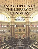 img - for Encyclopedia of the Library of Congress: For Congress, The Nation & The World book / textbook / text book