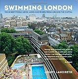 Swimming London: London's 50 greatest swimming spots
