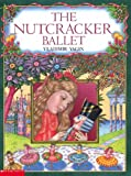 Nutcracker Ballet (Turtleback School & Library Binding Edition) (0613853865) by Vagin, Vladimir Vasilevich