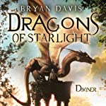 Diviner: Dragons of Starlight, Book 3 (       UNABRIDGED) by Bryan Davis Narrated by Fred Stella