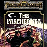 The Parched Sea: Forgotten Realms: The Harpers, Book 1 (Unabridged)