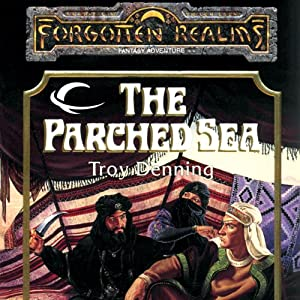 The Parched Sea: Forgotten Realms: The Harpers, Book 1 | [Troy Denning]