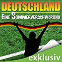 Deutschland - Eine Sommerverschwörung Hörbuch von Benjamin Denes, Jörg R. Schneider Gesprochen von: Bernd Händel