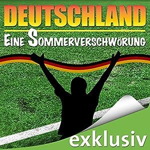 Deutschland - Eine Sommerverschwörung Hörbuch
