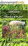Grasses: Design & Plant (English Edit...