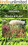 Grasses: Design & Plant (English Edit...