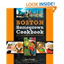 The Boston Homegrown Cookbook: Local Food, Local Restaurants, Local Recipes (Homegrown Cookbooks)