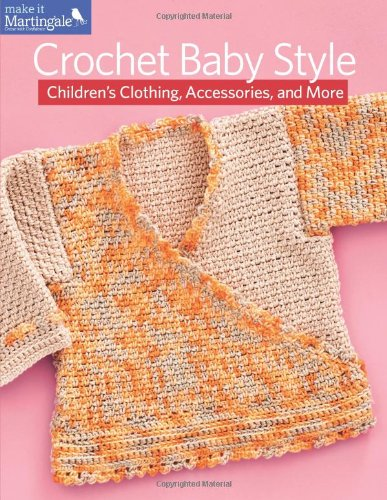 Crochet Baby Style: Children'S Clothing, Accessories, And More front-961127