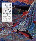 img - for First Fish, First People: Salmon Tales of the North Pacific Rim book / textbook / text book