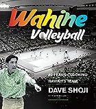 Wahine Volleyball: 40 Years Coaching Hawaiis Team