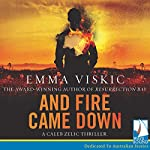 And Fire Came Down | Emma Viskic