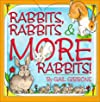Rabbits, Rabbits & More Rabbits