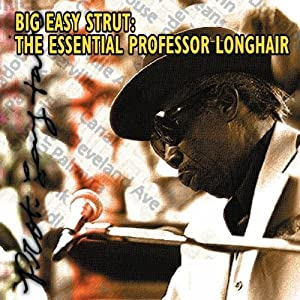 Big Easy Strut: The Essential Professor Longhair