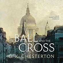 The Ball and the Cross (       UNABRIDGED) by G. K. Chesterton Narrated by Gildart Jackson