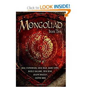 The Mongoliad (The Mongoliad Cycle, Book 2) by Neal Stephenson, Erik Bear, Greg Bear and Joseph Brassey